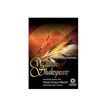 Os Sonetos Completos - Edição Bilíngue - Shakespeare, William - 9788580700473