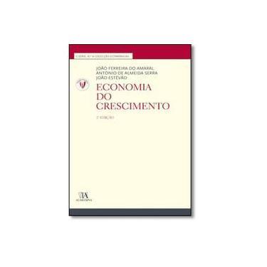 Economia do Crescimento - João Ferreira Do Amaral - 9789724064406
