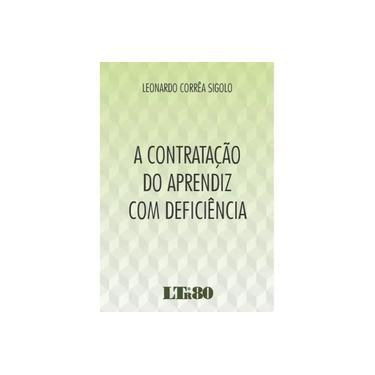 A Contratação do Aprendiz Com Deficiência - Sigolo, Leonardo Corrêa - 9788536188096