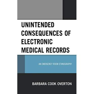 Unintended Consequences of Electronic Medical Records: An Emergency Room Ethnography