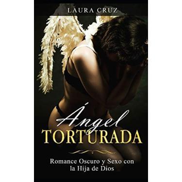 Imagem de Ángel Torturada: Romance Oscuro y Sexo con la Hija de Dios: 1