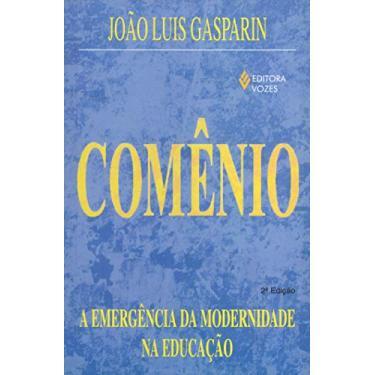 Comenio.A Emergencia Da Modernidade Na Educação - Capa Comum - 9788532619150