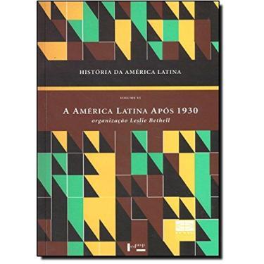 História da América Latina - Vol. 6 - Bethell, Leslie - 9788531408533