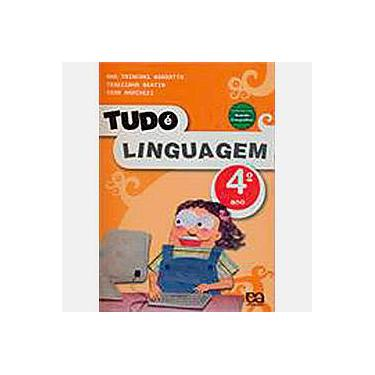 Tudo é Linguagem - 4º Ano/ 3ª Série - Vera Marchezi - 9788508126415
