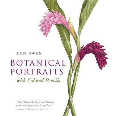 Botanical Portraits with Colored Pencils - Ann Swan - 9780764169748