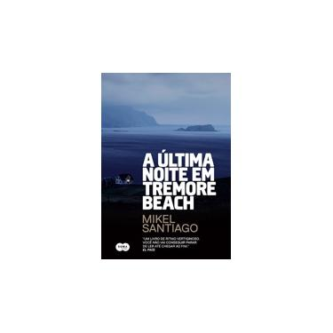 A Última Noite Em Tremore Beach - Santiago, Mikel - 9788556510297