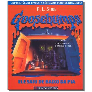 Goosebumps 13 - Ele Saiu Debaixo da Pia - Stine, R. L. - 9788576761617
