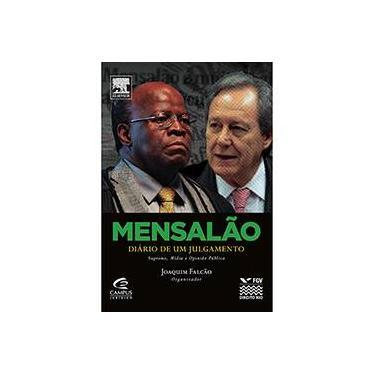 Mensalão - Diário de Um Julgamento - Supremo, Mídia e Opnião Pública - Joaquim Falcão - 9788535271249