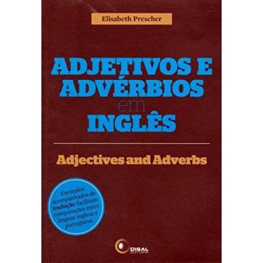 Adjetivos e Advérbios Em Inglês - Adjectives And Adverbs - Prescher, Elisabeth - 9788578441524