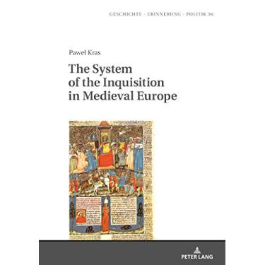 The System of the Inquisition in Medieval Europe: 36