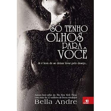 Só Tenho Olhos Para Você - Andre, Bella - 9788581636351