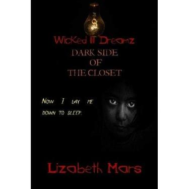 Wicked LIl Dreamz Darkside of the Closet Vol 2