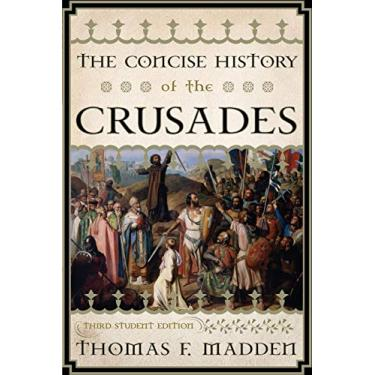 The Concise History of the Crusades - Thomas F. Madden - 9781442215757
