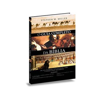 Guia Completo da Bíblia - Miller, Stephen M. - 9788581580180