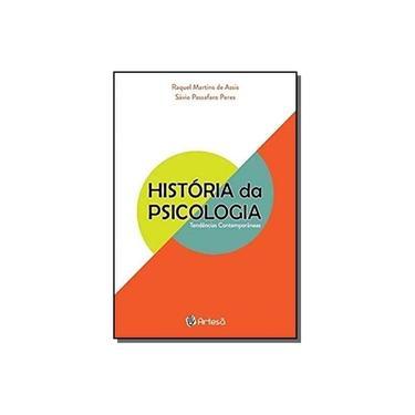 História da Psicologia: Tendências Contemporanêas - Raquel Martins De Assis - 9788588009585