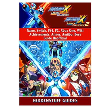 Mega Man X Legacy Collection 1 + 2 Game, Switch, PS4, PC, Xbox One, Wiki, Achievements, Armor, Amiibo, Boss, Guide Unofficial - Hiddenstuff Guides - 9780359266593