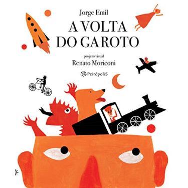 A Volta do Garoto - Jorge Emil - 9788575963210