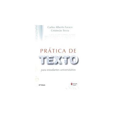 Pratica de Texto para Estudantes Universitari - Faraco, Carlos Alberto - 9788532608420