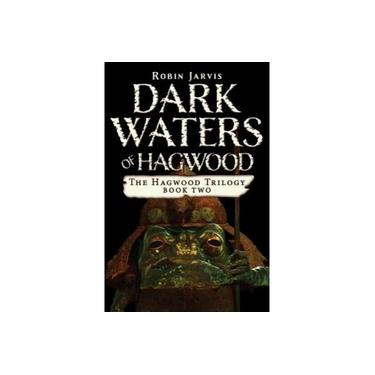 Dark Waters of Hagwood (The Hagwood Trilogy)