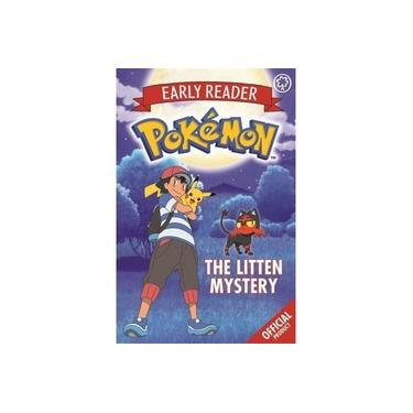 The Official Pokemon Early Reader: The Litten Mystery: Book 6 (The Official Pokemon Early Reader)