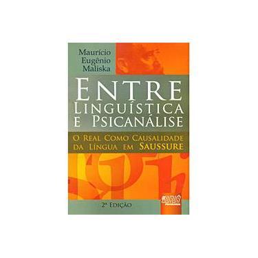 Entre Lingüística & Psicanálise - 2ª Ed. - Maliska, Maurício Eugênio - 9788536230016