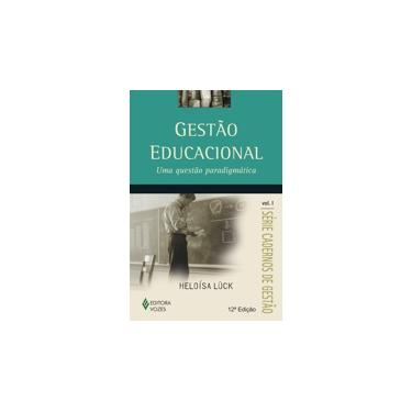 Gestão Educacional - Uma Gestão Paradigmática - Vol. 1 - Série Cadernos de Gestão - Luck, Heloisa - 9788532632968