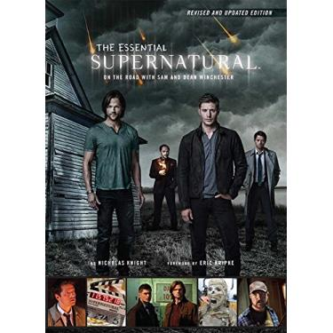 The Essential Supernatural: On the Road with Sam and Dean Winchester (Revised and Updated Edition) - Capa Dura - 9781608875023