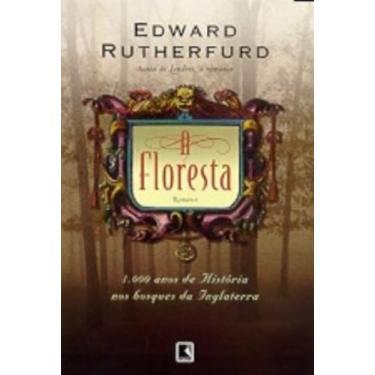 A Floresta - Romance - Rutherfurd, Edward - 9788501060921