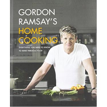 Gordon Ramsay's Home Cooking: Everything You Need to Know to Make Fabulous Food - Capa Dura - 9781455525256