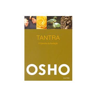 Tantra - o Caminho da Aceitação - Osho - 9788531613029