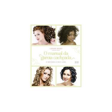 O Manual Da Garota Cacheada - O Método Curly Girl - Bender, Michele; Massey, Lorraine - 9788576849483