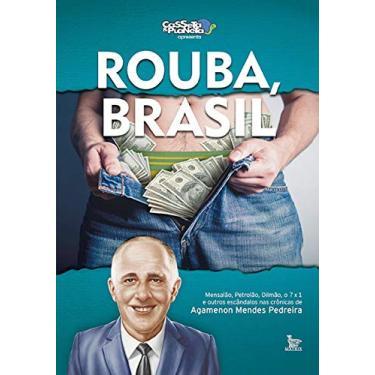 Rouba, Brasil - Agamenon Mendes Pedreira - 9788582302170