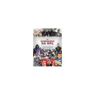 Os Guerreiros da NFL - Paulo Mancha - 9788578886721
