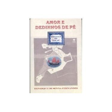 Amor E Dedinhos De Pe. Romance De Macau - Capa Comum - 9788560610181