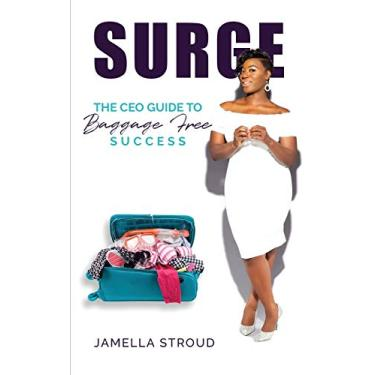 Surge: The Ceos Guide to Baggage Free Success