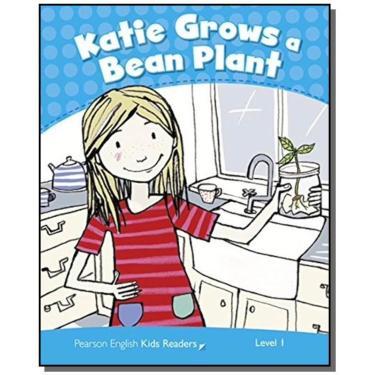 Katie Grows A Bean Plant 1 Pk 1 Penguin Kids 1E - Editora Pearson - 9781408288238
