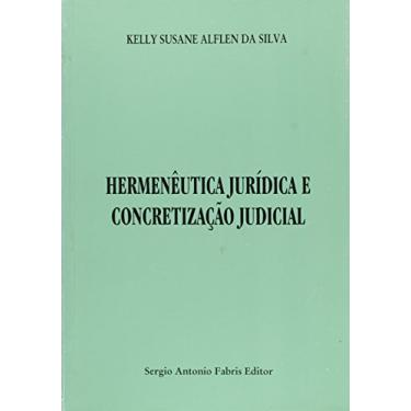 Hermeneutica Juridica E Concretizacao Judicial - 8588278073 - 9788588278073