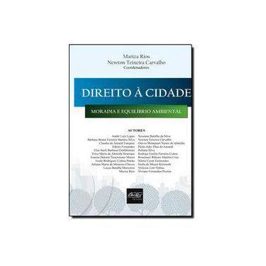 Direito à Cidade. Moradia E Equilíbrio Ambiental - Capa Comum - 9788538402282