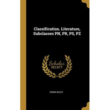 Classification. Literature, Subclasses PN, PR, PS, PZ