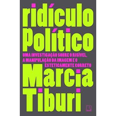 Ridículo Político - Tiburi, Marcia - 9788501109064