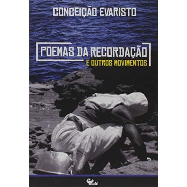Poemas Da Recordação E Outros Movimentos - Evaristo,conceição - 9788592736118