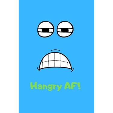 Hangry AF: Great Gift For Your Coworker Colleague School Friend - Blue: A Funny Notebook/Notepad For Your Favorite Colleague Coworker School Friend