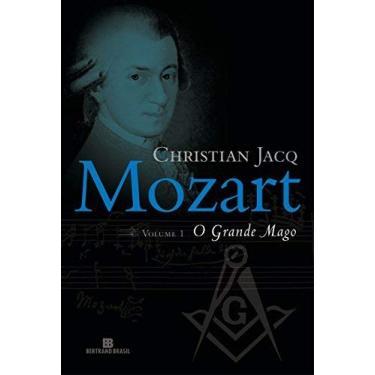 Mozart Vol. 1 - O Grande Mago - Jacq, Christian - 9788528613575