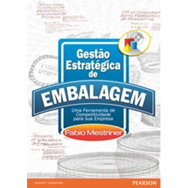 Gestão Estratégica de Embalagem - Uma Ferramenta de Competitividade para Sua Empresa - Mestriner, Fabio - 9788576051305