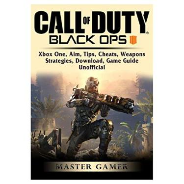 Call of Duty Black Ops 4, Xbox One, Aim, Tips, Cheats, Weapons, Strategies, Download, Game Guide Unofficial