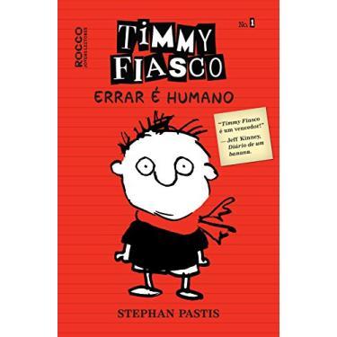 Timmy Fiasco - Errar É Humano - Stephan Pastis - 9788579802157