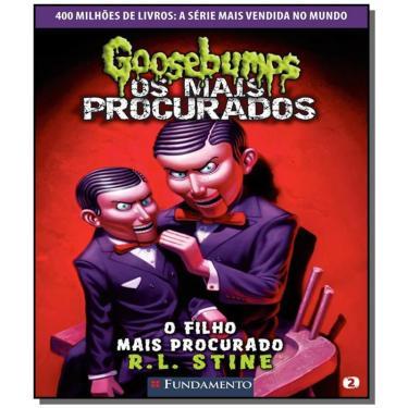 O Filho Mais Procurado - Col. Goosebumps Os Mais Procurados - Vol. 2 - Stine, R. L. - 9788539512171