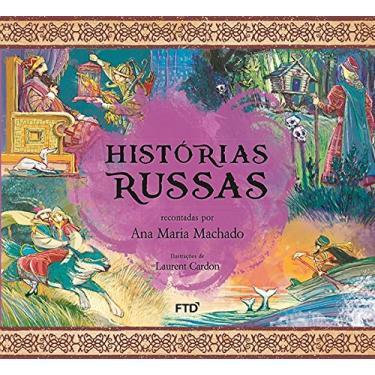 Histórias Russas - Col. Histórias de Outras Terras - Machado, Ana Maria - 9788520000922