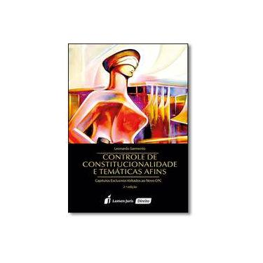 Controle de Constitucionalidade e Temáticas Afins - Leonardo Sarmento - 9788584407392