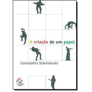 A Criacao de um Papel - Stanislavski, Constantin - 9788520002674